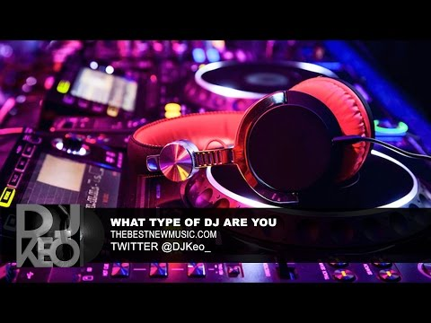 The Best New Music: What Type of DJ Are You?