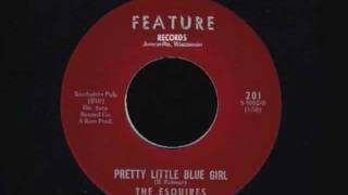 The Esquires -  Pretty Little Blue Girl