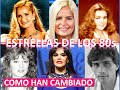 COMO HAN CAMBIADO Los Famosos de las Telenovelas... de los 80`s...