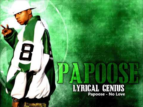 Papoose - No Love