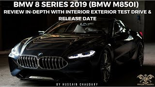 BMW 8 SERIES 2019 (BMW M850I) | REVIEW IN-DEPTH WITH INTERIOR EXTERIOR TEST DRIVE & RELEASE DATE |