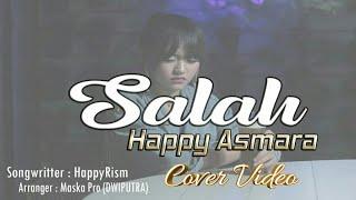 Gambar cover Ora bakal ono seng ganteni koe - Happy Asmara - Salah (Cover Video)