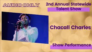 Chacall Charles: Audio Only :  Show Performance - LFOA, Inc  2nd A.S.T.S