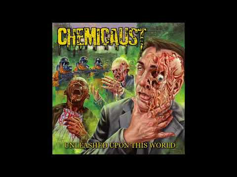 Chemicaust – Unleashed Upon This World (Full Album, 2018)
