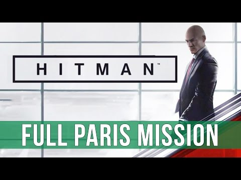 Hitman: Paris Mission Gameplay - The Showstopper! (Full Episode)