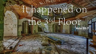 Church Service and Bible Class  5-2-2021: It Happened on the 3rd Floor