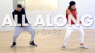 All Along - D Dark  | Hip Hop Dance Choreography