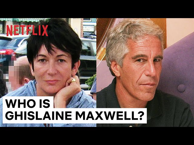 Who Is Ghislaine Maxwell? | Jeffrey Epstein: Filthy Rich | Netflix