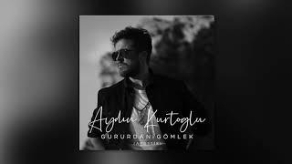 Aydın Kurtoğlu - Gururdan Gömlek (Akustik)
