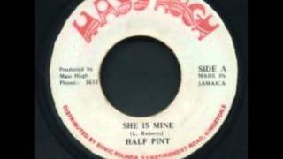 Half Pint - She Is Mine 7
