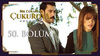 Download Bir Zamanlar Çukurova 50. Bölüm Mp3 and Videos