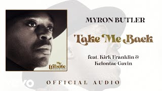 Play Take Me Back (feat. Kirk Franklin & Kelontae Gavin)