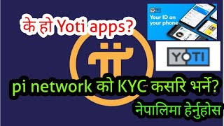 How to create Yoti account in nepali / Yoti apps for pi network kyc slots