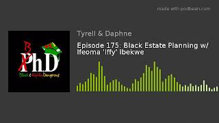 Episode 175: Black Estate Planning w/ Ifeoma 'Iffy' Ibekwe