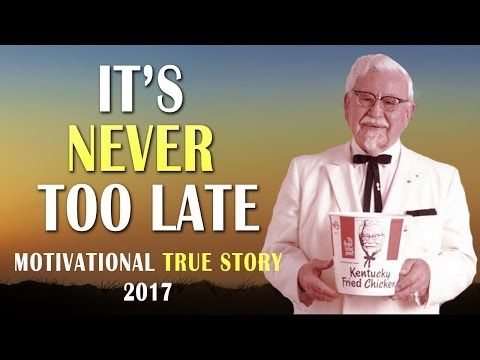 Colonel Sanders: IT'S NEVER TOO LATE – Inspirational True Story (Motivational Video 2017) | TFC
