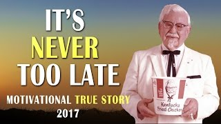 Colonel Sanders: IT'S NEVER TOO LATE - Inspirational True Story (Motivational Video 2017) | TFC