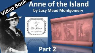 Part 2 - Anne of the Island Audiobook by Lucy Maud Montgomery (Chs 11-23)(, 2011-09-22T00:05:16.000Z)