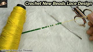 Crochet New Beads Lace Design, Crochet for Beginners by @ARBINA'S COLOURFUL THREADS