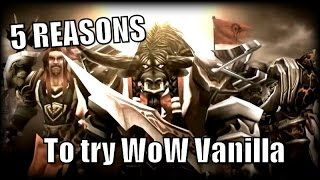 5 Reasons Why You Should Try WoW Vanilla