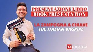 Presentazione libro - Book presentation | LA ZAMPOGNA A CHIAVE - The Italian Bagpipe