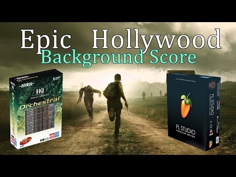 EPIC HOLLYWOOD BACKGROUND SCORE   FL STUDIO 12   EDIROL ORCHESTRAL VST 