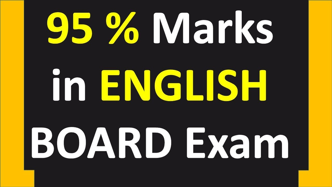 How to Score 95% in English Board Exams - Tips and Tricks