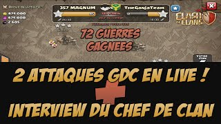 Clash of Clans - Double Attaque en Live en GDC + Interview du Chef du Clan [ 72 Gdc Gagnées ]