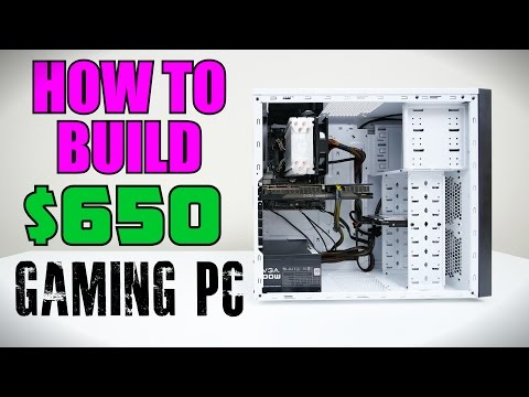 How To Build A $650 Gaming PC With Windows