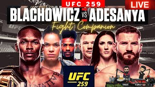 🔴 UFC 259 LIVE: BLACHOWICZ VS ADESANYA | NUNES VS ANDERSON FIGHT COMPANION!