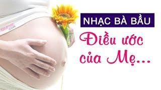 """Nhạc bà bầu """"Điều ước của mẹ"""" cho bé Bình an - Thông minh - Khỏe mạnh [GiupMe.com]"""