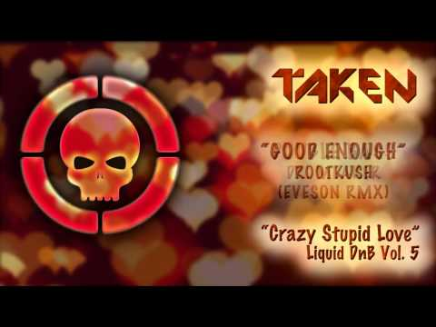 """Crazy, Stupid Love"" - Taken Liquid DnB Mix Vol. 5"