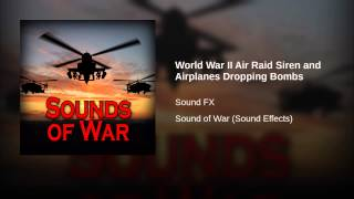 World War II Air Raid Siren and Airplanes Dropping Bombs