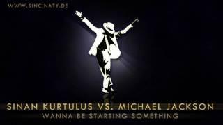 Michael Jackson - Wanna be starting something (Sinan K. Remix)