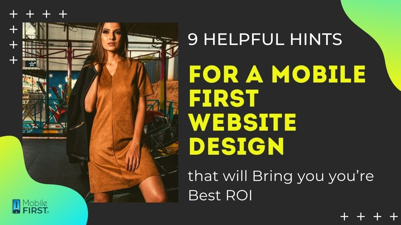9 Helpful Hints for a Mobile First Website Design that will Bring you you're Best ROI