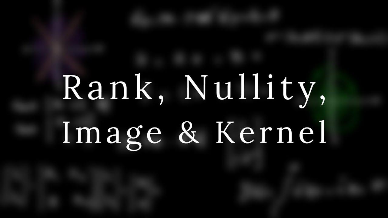 Download Rank, Nullity, Image & Kernel of a Matrix   in Arabic   بالعربي