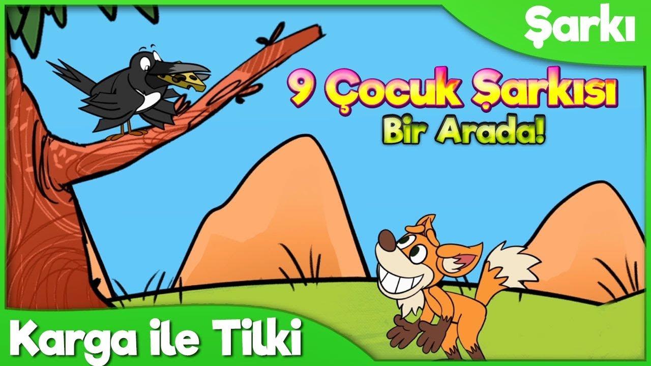 Karga ile Tilki ve 8 Çocuk Şarkısı   Okul Öncesi Çocuk ve Bebek Şarkıları