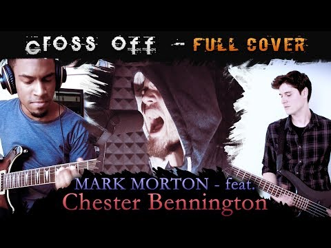 Mark Morton ft. Chester Bennington - Cross Off - Full Cover (Collaboration) Mp3
