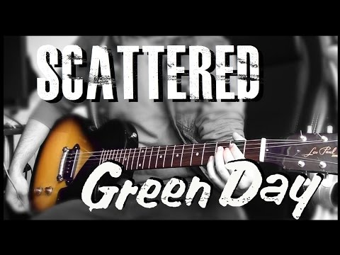 Green Day - Scattered cover (Billie Joe Armstrong Gibson Les Paul Jr.)