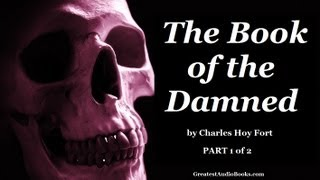 THE BOOK OF THE DAMNED Part 1 of 2 - FULL AudioBook | Greatest Audio Books