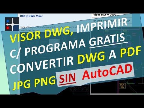 Visor DWG C/ Programa Gratis, Convertir DWG A PDF JPG PNG, Imprimir Sin AutoCAD