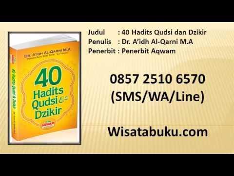 40 Hadits Qudsi Dan Dzikir Dr A Idh Al Qarni M A Penerbit Aqwam