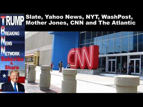 Slate, Yahoo News, NYT, WashPost, Mother Jones, CNN and The Atla