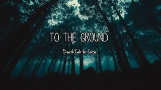 Download Death Cab for Cutie - To The Ground (Lyrics) Mp3 and Videos