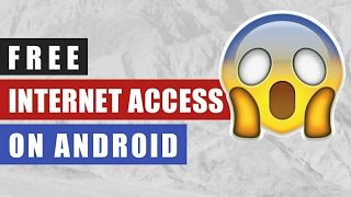 FREE INTERNET! Unlimited Free Internet Access on Any Android Device 2017 - No Root