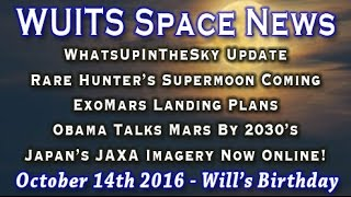 WhatsUpInTheSky Update, Obama Mars 2030, ExoMars - WUITS Space News