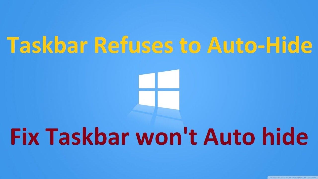 Fix] Taskbar won\u0027t Auto hide: Windows 10 / 8 / 7 - Howtosolveit