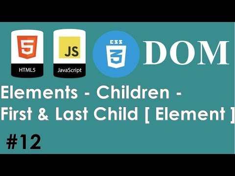 #12 - JavaScript HTML CSS Dom - Elements - Children - First & Last Child [ Element ]  | DARIJA