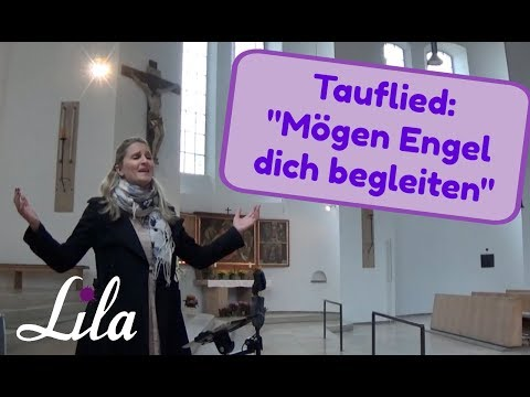 Tauflied Mögen Engel dich begleiten (Jürgen Grote) gesungen von Lila