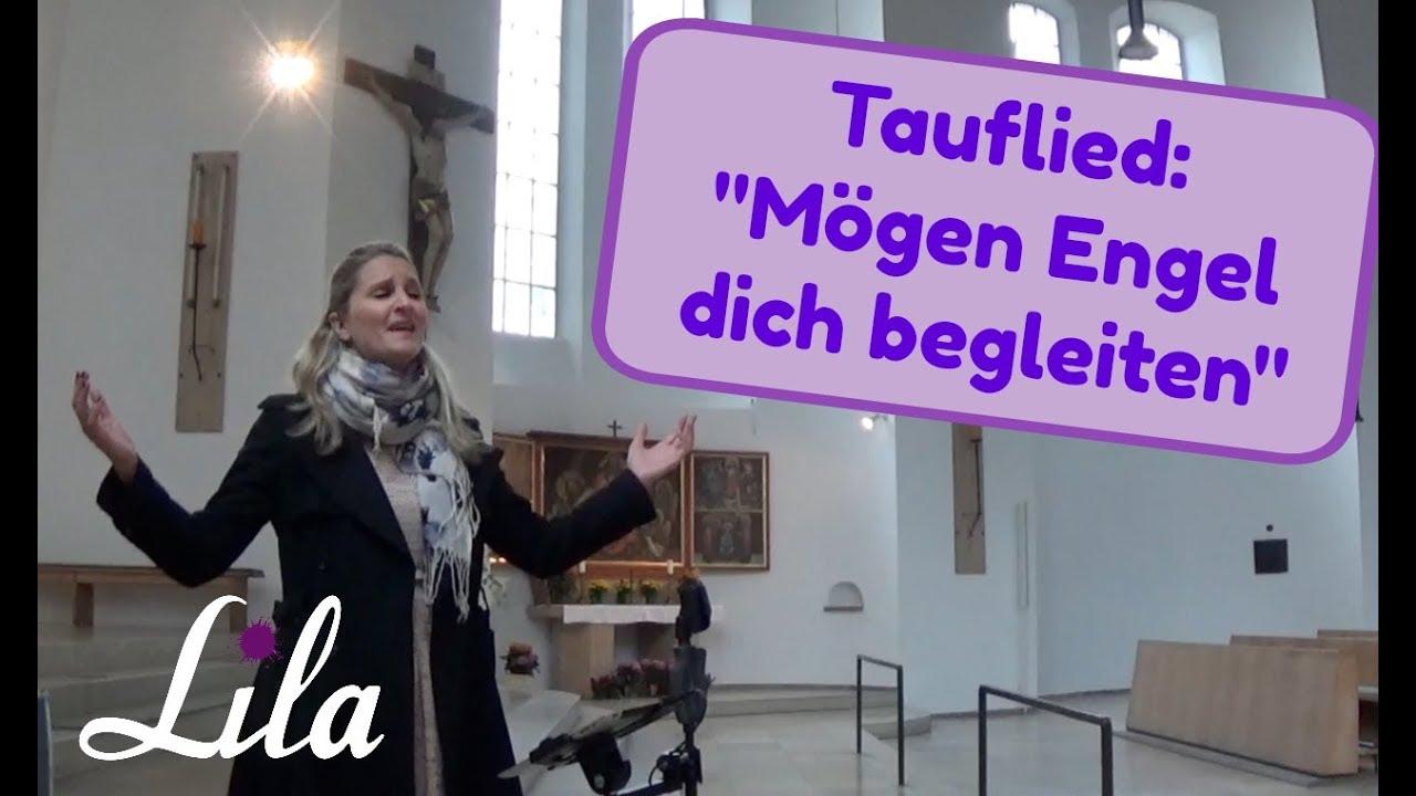 Tauflied Mögen Engel Dich Begleiten Jürgen Grote Gesungen Von Lila