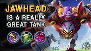 Did you know that Jawhead is a great tank? I am dead serious... | Mobile Legends